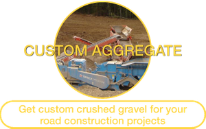 Custom Aggregate | Get custom crushed gravel for your road construction projects